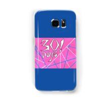 30 Days! Samsung Galaxy Case/Skin