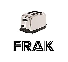 Frak! A Toaster! Photographic Print