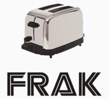Frak! A Toaster! Kids Tee