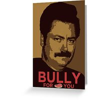 Bully For You Greeting Card