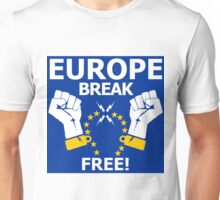 Europe Break Free! Unisex T-Shirt