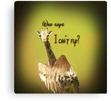 Who says? Canvas Print