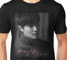 Lee Min Ho All My Life Unisex T-Shirt