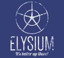 Elysium - It's Better Up There! by mysundown