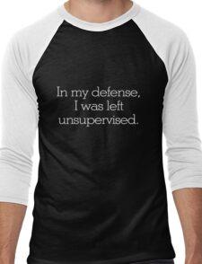 In my defense, I was left unsupervised Men's Baseball ¾ T-Shirt