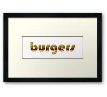 BURGERS  Framed Print