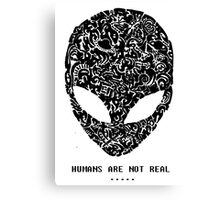 Humans are not real Canvas Print