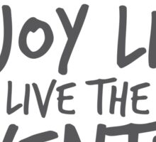 Peace Out Enjoy Life Live the Adventure - GRAY Sticker