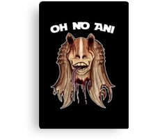 Oh No Ani - Dead Jar Jar Canvas Print