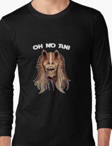 Oh No Ani - Dead Jar Jar Long Sleeve T-Shirt