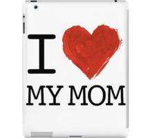 I <3 My Mom iPad Case/Skin
