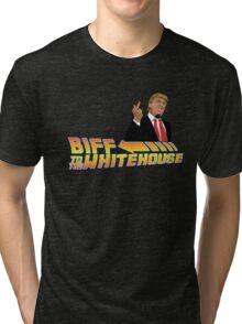 Biff To The White House Tri-blend T-Shirt