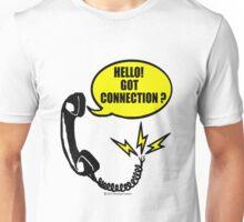 Hello! Got connection Unisex T-Shirt