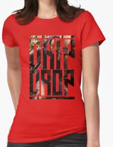 DRIP DROP 2 Womens Fitted T-Shirt
