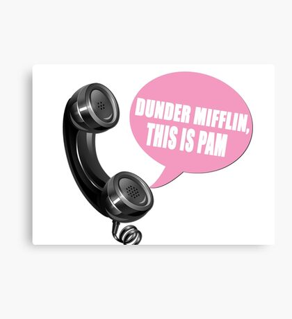 """""""Dunder Mifflin this is Pam"""" quote Canvas Print"""