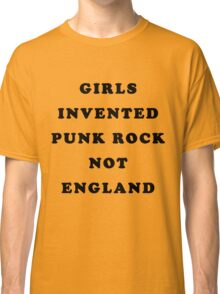 GIRLS INVENTED PUNK ROCK Classic T-Shirt