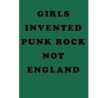 GIRLS INVENTED PUNK ROCK Photographic Print