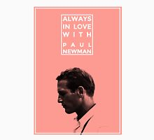 Always In Love With Paul Newman Unisex T-Shirt