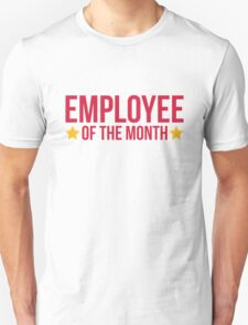 Employee Of The Month Funny Quote Unisex T-Shirt