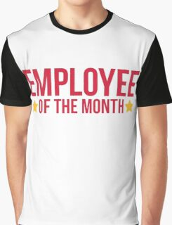 Employee Of The Month Funny Quote Graphic T-Shirt