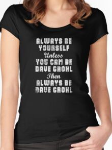 Always Be Yourself Women's Fitted Scoop T-Shirt