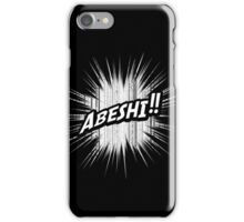 Quotes and quips - abeshi! iPhone Case/Skin