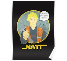 Matt The Radar Technician Poster