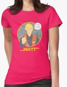 Matt The Radar Technician Womens Fitted T-Shirt