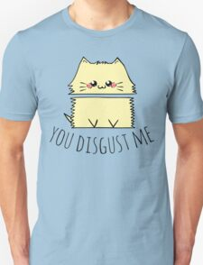 you disgust me - cat T-Shirt