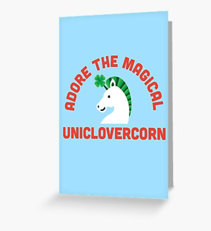 Adore the Magical Uniclovercorn Greeting Card