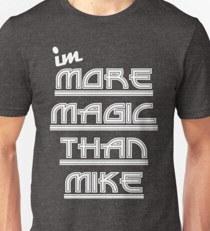 Im More Magic Than Mike Unisex T-Shirt
