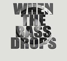 When The Bass Drops Unisex T-Shirt