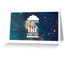 My name is the Doctor Greeting Card
