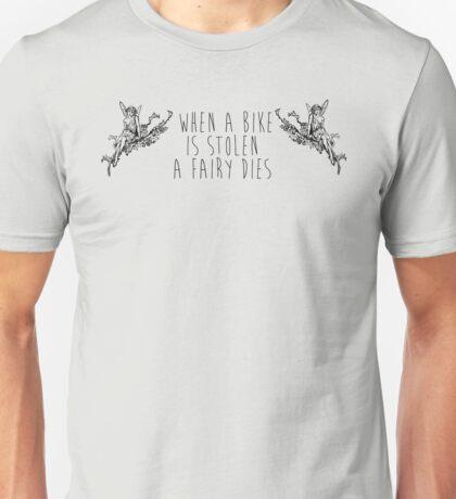 When a bike is stolen a fairy dies Unisex T-Shirt