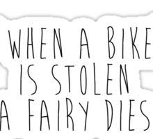 When a bike is stolen a fairy dies Sticker