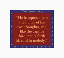He Banquets Upon The Honey - Washington Irving Unisex T-Shirt