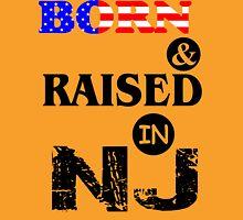 BORN & RAISED IN NEW JERSEY Unisex T-Shirt