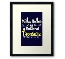 MATT IS A NATIONAL TREASURE Framed Print