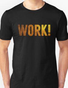 Work! T-Shirt