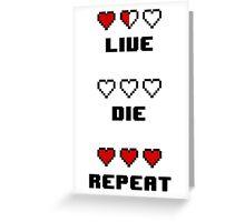 Live. Die. Repeat. Greeting Card