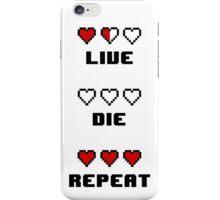 Live. Die. Repeat. iPhone Case/Skin