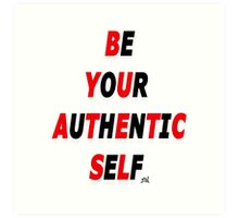 Be Your Authentic Self  Art Print