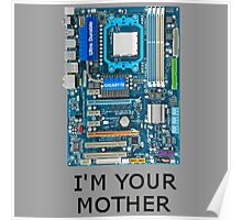 I'm your MOTHER Poster