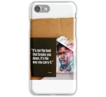 """The Load You Carry""  iPhone Case/Skin"