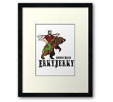 Erky Jerky - Absurdly Rugged Framed Print
