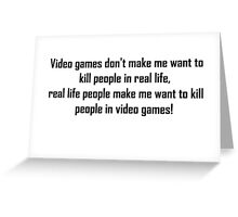 Video Games Quote Greeting Card