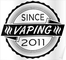 Vaping Since 2011 Poster