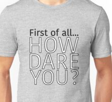 "The Office: ""First of all... How dare you?"" Unisex T-Shirt"