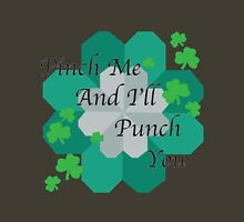 Pinch me and I'll punch you. Unisex T-Shirt