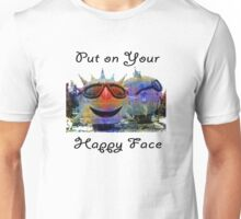 Put On Your Happy Face Unisex T-Shirt